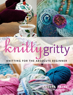 Knitty Gritty - The Absolute Beginner's Knitting Book